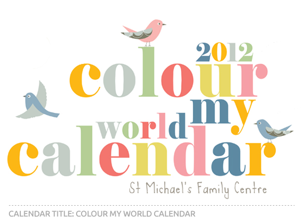 St Michael's Family Centre Colour My World Calendar Title